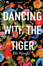Image of book cover for 'Dancing with the Tiger': a colorful illustration of tigers and flowers.