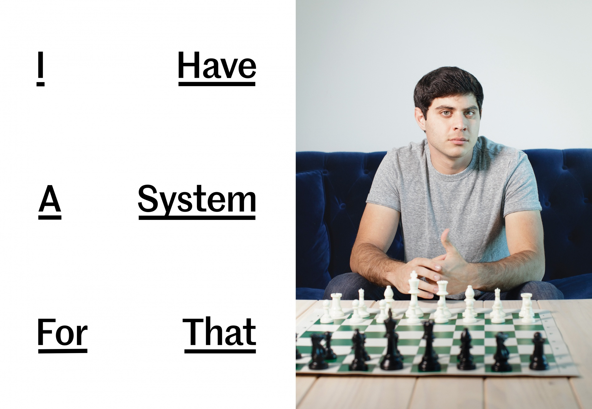 A photograph of Max Deutsch sitting in front of a chess board. Title: I Have a System for That.