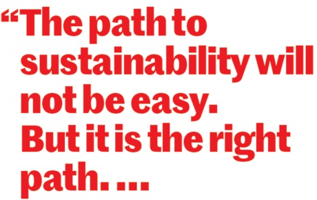 "Quote: ""The path to sustainability will not be easy. But it is the right path. ..."""